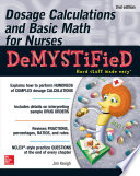 Dosage Calculations and Basic Math for Nurses Demystified  Second Edition Book