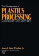 The Development of Plastics Processing Machinery and Methods Book