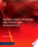Microfluidics  Modeling  Mechanics and Mathematics