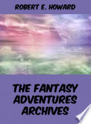 The Fantasy Adventures Archives
