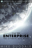 Star Trek: Enterprise - The Ultimate Quiz Book