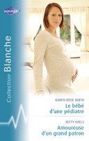 Pdf Le bébé d'un pédiatre - Amoureuse d'un grand patron (Harlequin Blanche) Telecharger