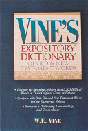 Vine s Expository Dictionary of Old and New Testament Words