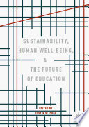Sustainability Human Well Being And The Future Of Education