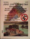 Five County Metro Street Atlas of Bucks  Chester  Delaware  Montgomery  Philadelphia Counties in Pennsylvania