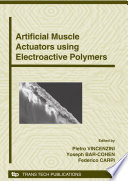 Artificial Muscle Actuators using Electroactive Polymers Book