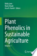 Plant Phenolics in Sustainable Agriculture