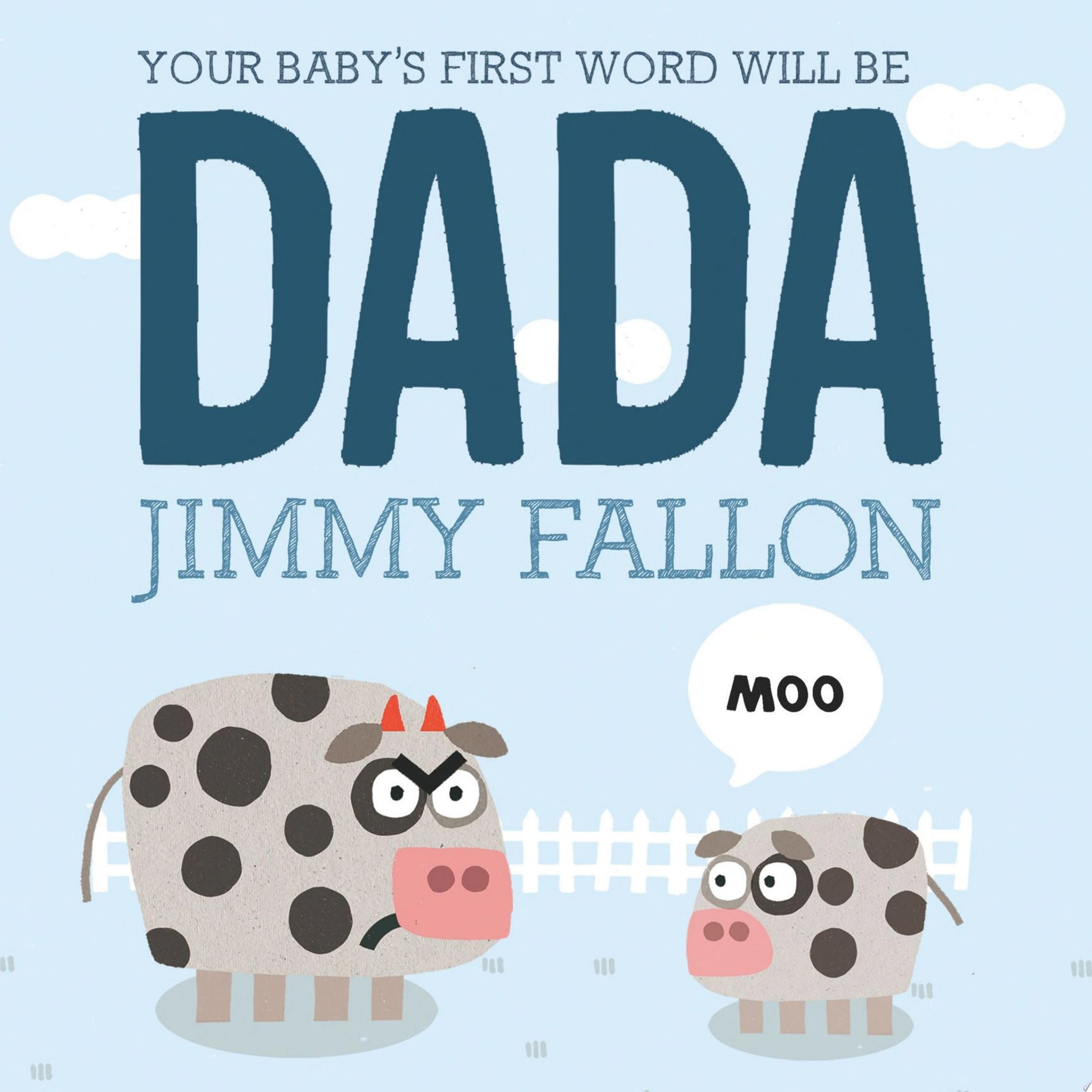 Your Baby s First Word Will Be DADA