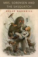Mrs. Sorensen and the Sasquatch [Pdf/ePub] eBook