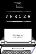 Read Online 2 B R 0 2 B (Sheba Blake Classics) For Free