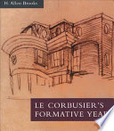 Le Corbusier S Formative Years