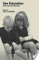 """""""Sex Education: Rationale and Reaction"""" by Rex S. Rogers, Rogers"""
