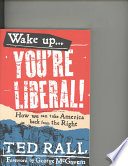 Wake Up  You re Liberal