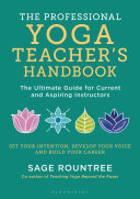 The Professional Yoga Teacher s Handbook