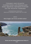 Pdf Ceramics and Atlantic Connections: Late Roman and Early Medieval Imported Pottery on the Atlantic Seaboard Telecharger