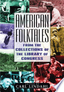 American Folktales: From the Collections of the Library of Congress