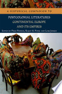 """""""Historical Companion to Postcolonial Literatures Continental Europe and its Empires"""" by Prem Poddar"""