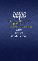 The Stick of Joseph in the Hand of Ephraim