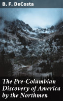 The Pre-Columbian Discovery of America by the Northmen Pdf/ePub eBook