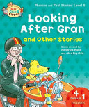 Oxford Reading Tree Read With Biff  Chip  and Kipper  Looking After Gran and Other Stories