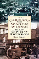 The Carriage and Wagon Works of the GWR at Swindon Works
