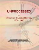 Unprocessed: Webster's Timeline History 1956-2007
