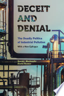 """Deceit and Denial: The Deadly Politics of Industrial Pollution"" by Gerald Markowitz, David Rosner"