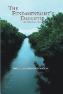 The Fundamentalist s Daughter  an American Story