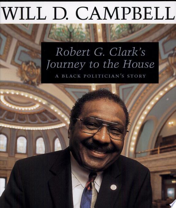 Robert G. Clark's Journey to the House