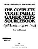 The Complete Vegetable Gardener's Sourcebook