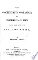 The Communicant s Companion     with an introductory essay  by the Rev  John Brown     Fourth edition  With a portrait