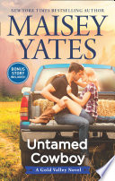 Untamed Cowboy (A Gold Valley Novel, Book 2)