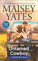 Untamed Cowboy  A Gold Valley Novel  Book 2