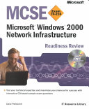 Mcse Microsoft Windows 2000 Network Infrastructure Readiness Review Book PDF