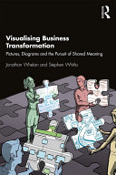Visualising Business Transformation
