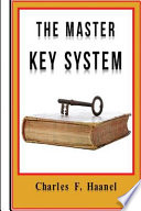 The Master Key System - Original Edition with Questionnaire (Illustrated)