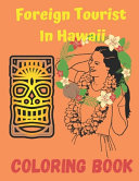Foreign Tourist In Hawaii Coloring Book