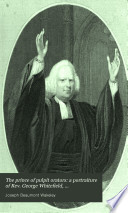 The Prince of Pulpit Orators: a Portraiture of Rev. George Whitefield, M.A.  : Illustrated by Anecdotes and Incidents