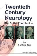 Twentieth Century Neurology