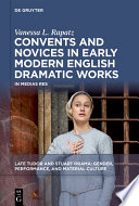 Convents and Novices in Early Modern English Dramatic Works