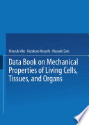 Data Book on Mechanical Properties of Living Cells  Tissues  and Organs