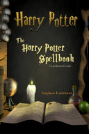 Harry Potter - the Harry Potter Spellbook - Unofficial Guide