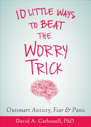 Ten Little Ways to Beat the Worry Trick