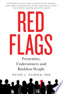 Red Flags  : Frenemies, Underminers, and Ruthless People