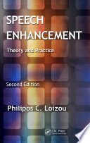 """""""Speech Enhancement: Theory and Practice, Second Edition"""" by Philipos C. Loizou"""