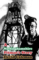 A Nottinghamshire Pitman s Story