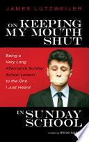 On Keeping My Mouth Shut in Sunday School