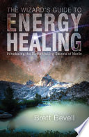 The Wizard s Guide to Energy Healing