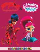 Miraculous Tales of Ladybug and Cat Noir and Shimmer and Shine Coloring Book