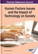 Human Factors Issues and the Impact of Technology on Society Book